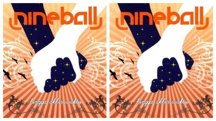 Download MP3 Lagu Hingga Akhir Waktu dari Nineball, Dilengkapi Lirik dan Videonya