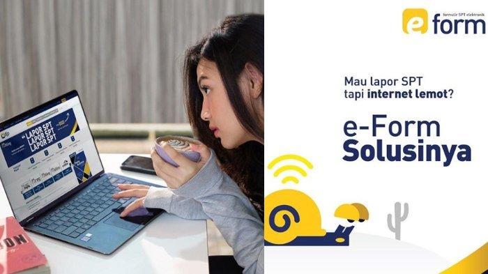 Lapor SPT Tahunan Bisa Lewat E-Form atau E-Filling, Simak Cara Pengisiannya